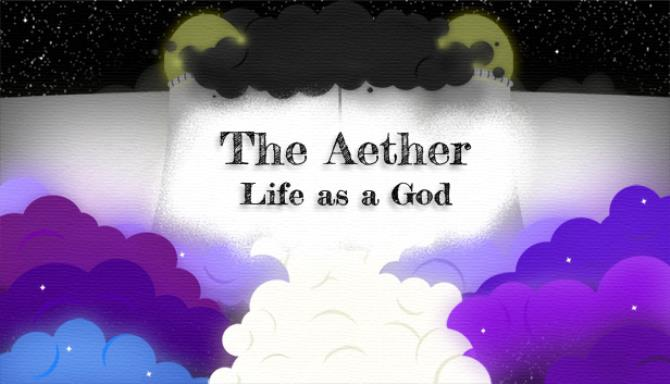 The Aether: Life as a God Free Download