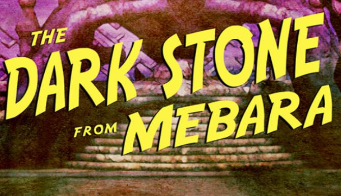 The Dark Stone from Mebara Free Download