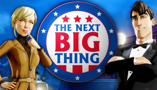The Next BIG Thing Free Download