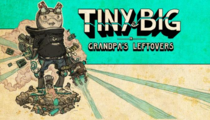 Tiny and Big: Grandpa's Leftovers Free Download