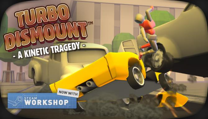 Turbo Dismount™ Free Download