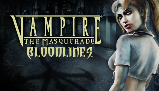 Vampire: The Masquerade - Bloodlines Free Download