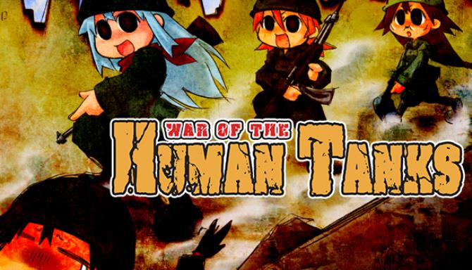 War of the Human Tanks Free Download