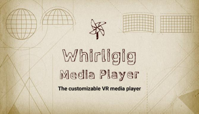 Whirligig VR Media Player Free Download