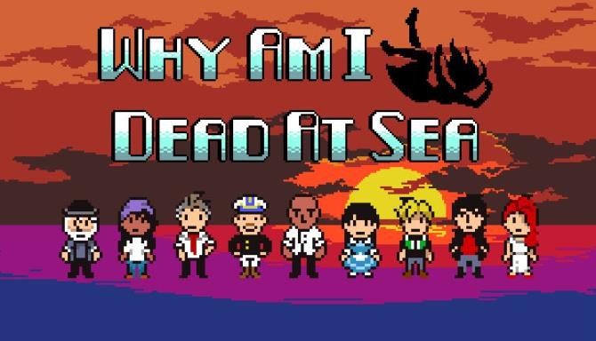 Why Am I Dead At Sea Free Download
