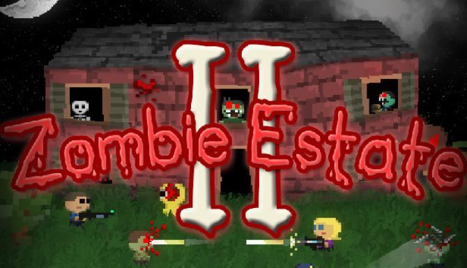 Zombie Estate 2 Free Download