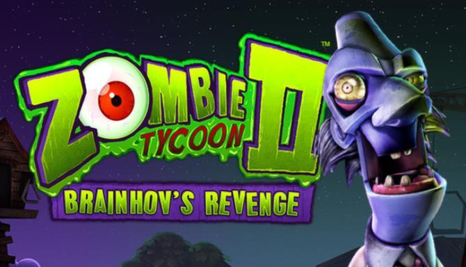 Zombie Tycoon 2: Brainhov's Revenge Free Download