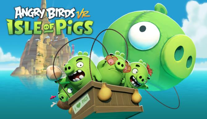 Angry Birds Vr Isle Of Pigs Free Download Igggames
