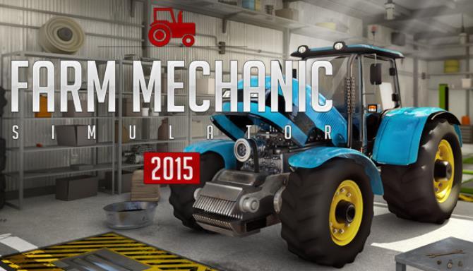 Farm Mechanic Simulator 2015 Free Download