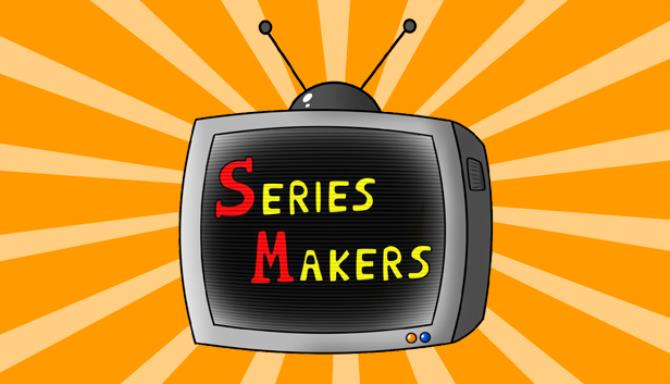 SERIES MAKERS Free Download « IGGGAMES