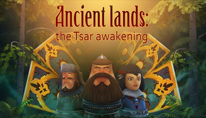 Ancient lands: the Tsar awakening free download