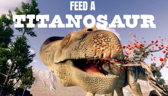 Feed  A Titanosaur Free Download