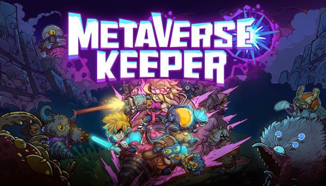 Metaverse Keeper / 元能失控 Free Download