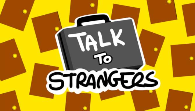 Talk to Strangers Free Download