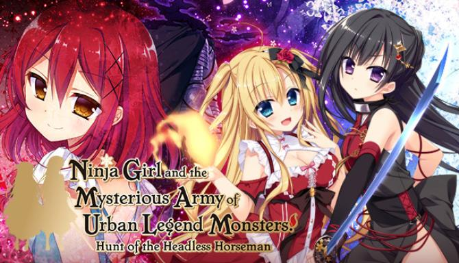 Ninja Girl and the Mysterious Army of Urban Legend Monsters! ~Hunt of the Headless Horseman~ Free Download