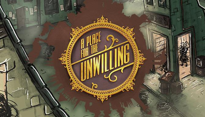 A Place for the Unwilling v1.0.49 free download