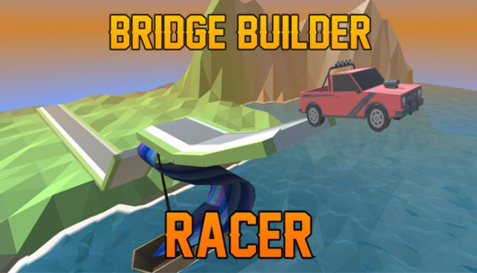 Bridge Builder Racer Free Download