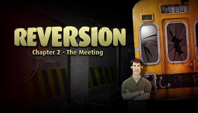 Reversion - The Meeting (2nd Chapter) Free Download