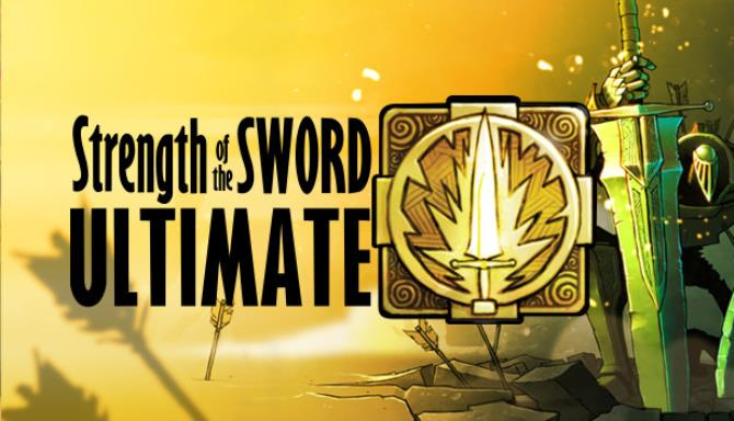 Strength of the Sword ULTIMATE Free Download