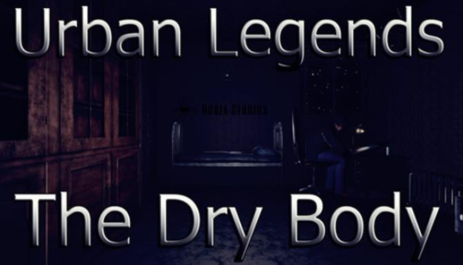 Urban Legends : The Dry Body Free Download