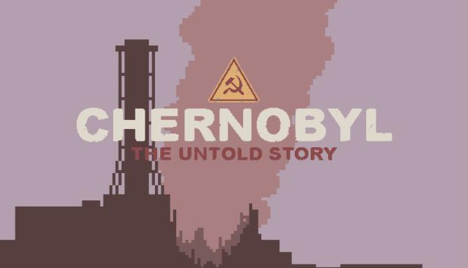 [GAMES] CHERNOBYL: The Untold Story Free Download