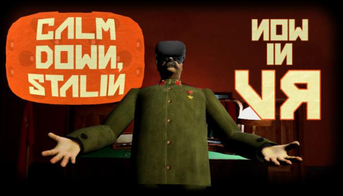 Calm Down, Stalin – VR Free Download