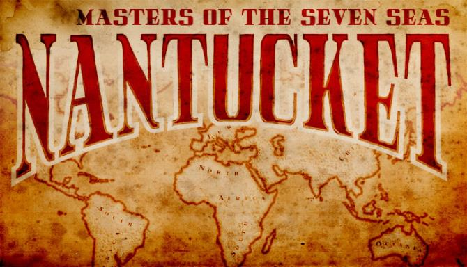 Nantucket - Masters of the Seven Seas Free Download