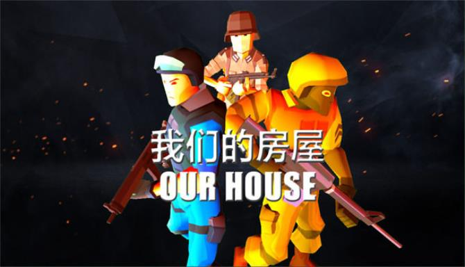 我们的房屋 OUR HOUSE Free Download