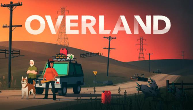 [GAMES] Overland Free Download