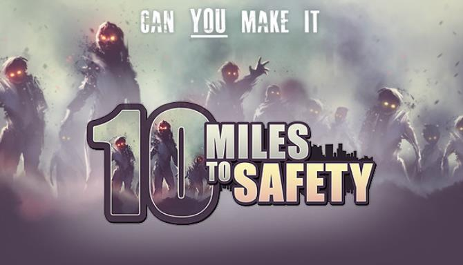 10 Miles To Safety v1.06 free download