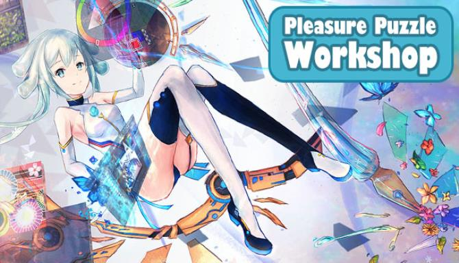 Pleasure Puzzle:Workshop 趣拼拼:拼图工坊 Free Download