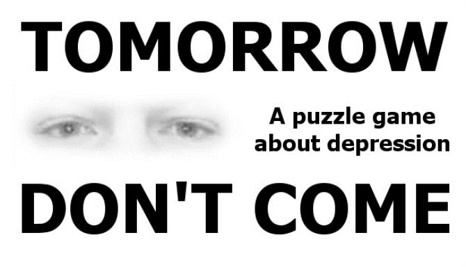 TOMORROW DON'T COME – Puzzling Depression free download