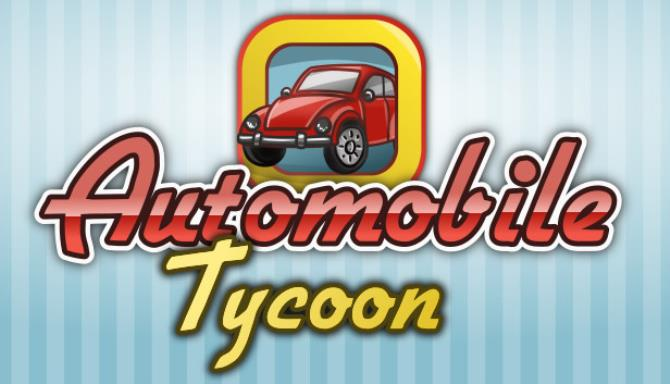 Automobile Tycoon Free Download
