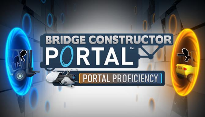 Bridge Constructor Portal – Portal Proficiency Free Download