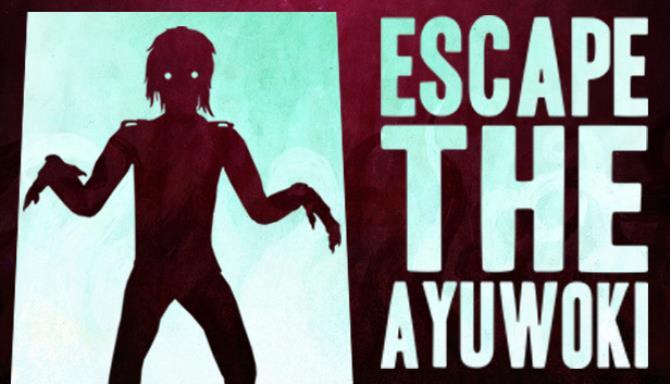 Escape the Ayuwoki Free Download