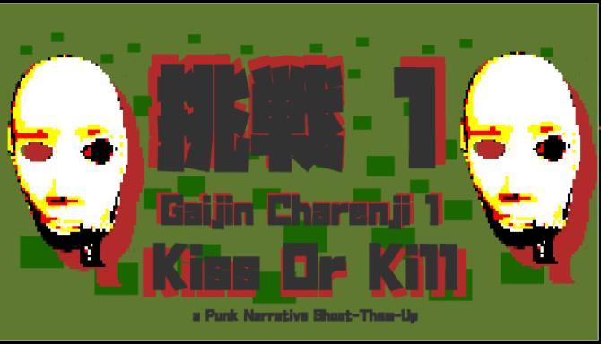 Gaijin Charenji 1 : Kiss or Kill free download