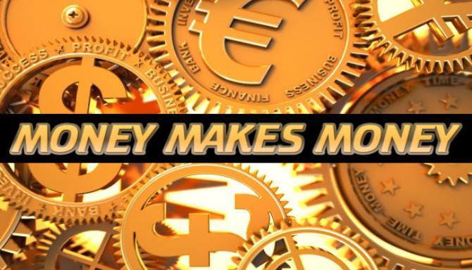 Money Makes Money free download