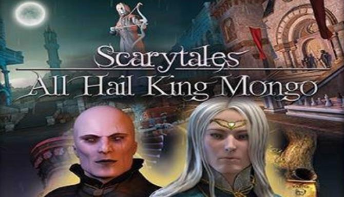 Scarytales: All Hail King Mongo Free Download