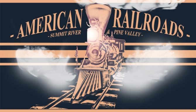 American Railroads - Summit River & Pine Valley Free Download