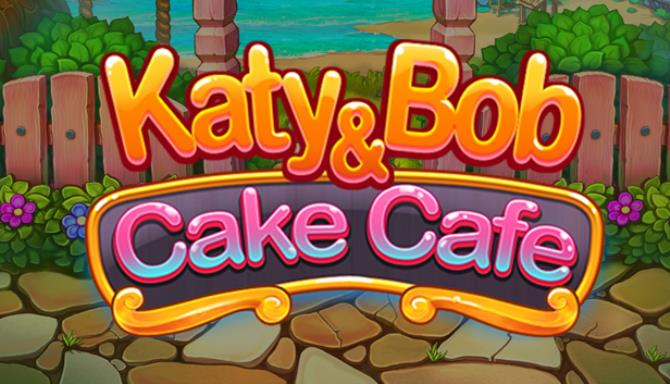 Katy and Bob: Cake Café Free Download