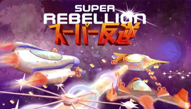 Super Rebellion free download