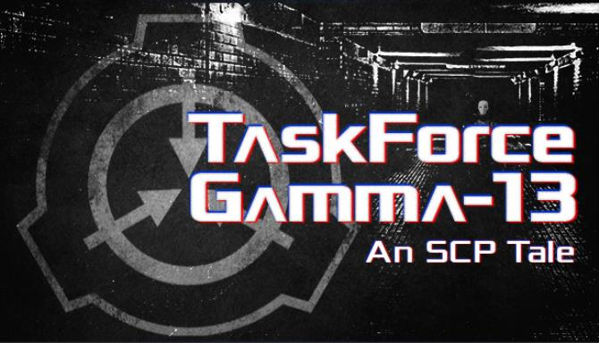TaskForce Gamma-13 : An SCP Tale Free Download