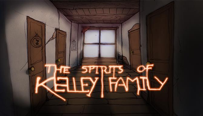 The Spirits of Kelley Family Free Download