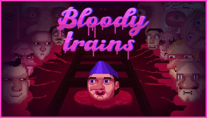 Bloody trains Free Download