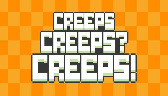 Creeps Creeps? Creeps! Free Download