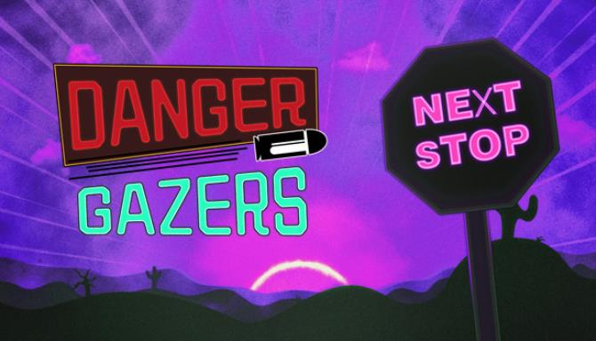 Danger Gazers - Next Stop Free Download