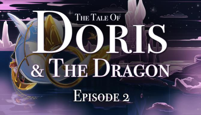 The Tale of Doris and the Dragon - Episode 2 Free Download