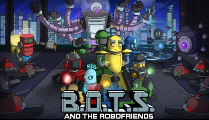 B.O.T.S. and the Robofriends Free Download