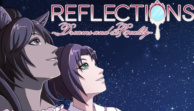 Reflections ~Dreams and Reality~ free download