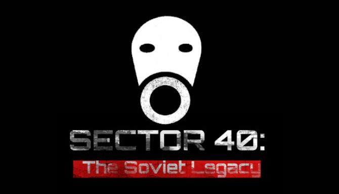 SECTOR 40: The Soviet Legacy Free Download